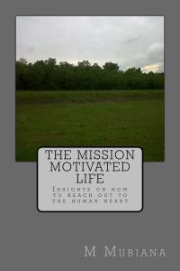 The Mission Motivated Life